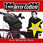 Eine Millarde Euro (Jerry Cotton 9) | Jerry Cotton