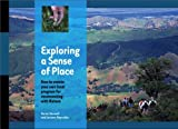 Exploring a Sense of Place, Karen Harwell and Joanna Reynolds, 0978685105