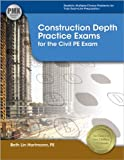 Construction Depth Practice Exams for the Civil PE Exam, Hartmann, Beth Lin, 1591263956