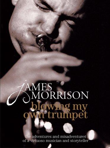 Blowing my own trumpet by James Morrison (James Morrison Trumpet)
