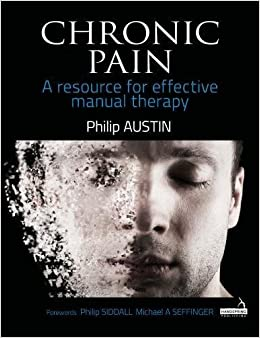 Chronic Pain: A Resource For Effective Manual Therapy por Philip Austin epub