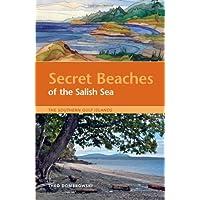 Secret Beaches of the Salish Sea: The Southern Gulf Islands