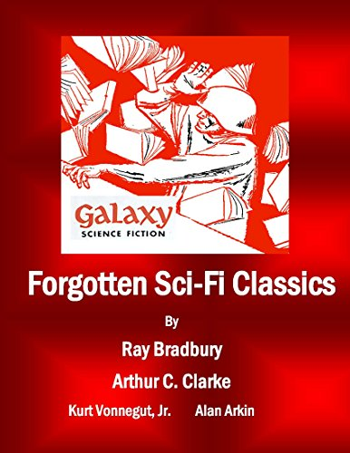 Forgotten Sci-Fi Classics: A Compilation from Galaxy Science Fiction Issues (Galaxy Science Fiction Digital Series)