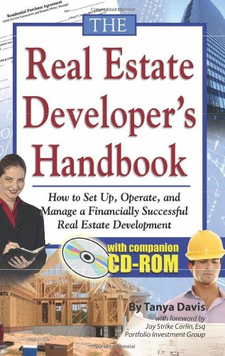 The Real Estate Developer's Handbook: How to Set Up, Operate, and Manage a Financially Successful Real Estate Development With Companion CD-ROM by Atlantic Publishing Group Inc.