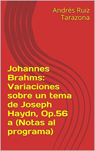 Descargar Libro Johannes Brahms: Variaciones Sobre Un Tema De Joseph Haydn, Op.56 A Andrés Ruiz Tarazona