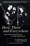 img - for Here, There and Everywhere: My Life Recording the Music of the Beatles book / textbook / text book