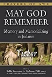 img - for May God Remember: Memory and Memorializing in Judaism Yizkor (Prayers of Awe) book / textbook / text book