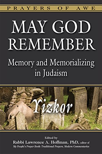 May God Remember: Memory and Memorializing in Judaism—Yizkor (Prayers of Awe)