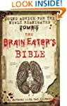 The Brain Eater's Bible: Sound Advice...