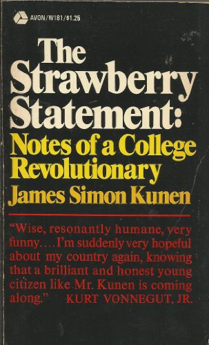 The Strawberry Statement Notes of a College Revolutionary (W181)