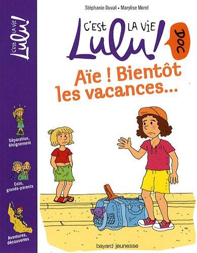 C U0026 39 Est La Vie Lulu    Tome 5   A U00efe   Bient U00f4t Les Vacances    T U00e9l U00e9charger  Pdf De St U00e9phanie Duval