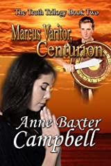 The Truth Trilogy Book 2 Marcus Varitor, Centurion by Anne Baxter Campbell (2014-03-18)