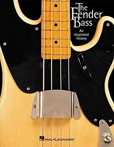 The Fender Bass: An Illustrated History