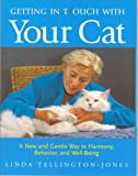 Getting in TTouch with Your Cat: A New and Gentle Way to Harmony, Behaviour, and Well-being
