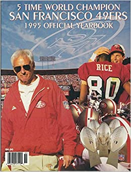 198bf7887fb San Francisco 49ers 1995 Official Yearbook  Ron  (ed.) Juanso  Amazon.com   Books