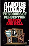 The Doors of Perception and Heaven and Hell, Aldous Huxley, 058604437X