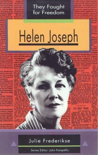 Helen Joseph: Grade 10, Grade 11, Grade 12 (They Fought for Freedom)