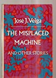 img - for The Misplaced Machine And Other Stories book / textbook / text book