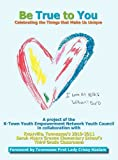 Be True to You, K-Town Youth Council, Sarah Moore Greene School, 0981679315