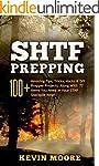 SHTF Prepping: 100+ Amazing Tips, Tri...