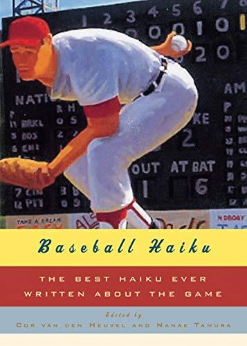 Baseball Haiku: The Best Haiku Ever Written about the Game (Best Haiku Poems Ever)