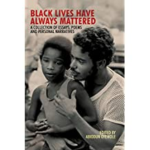 Black Lives Have Always Mattered: A Collection of Essays, Poems, and Personal Narratives (2LP Explorations in Diversity)