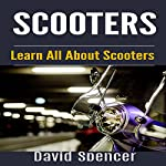 Scooters: Learn All About Scooters | David Spencer