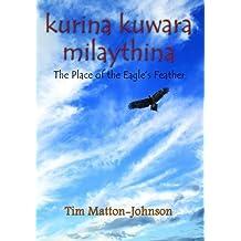 Kurina Kuwara Milaythina - The Place of the Eagle's Feather