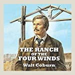 The Ranch of the Four Winds | Walt Coburn