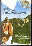 Living with the Himalayan Masters : Spiritual Experiences of Swami Rama, Swami Rama, Ajaya, 0893890340