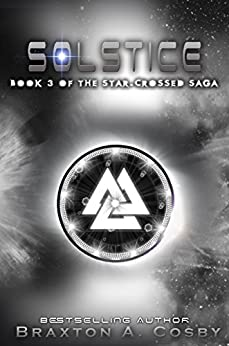 Solsti</p> <p>An Epic Space Adventure Series (The Star-Crossed Saga) by [Cosby, Braxton A.]
