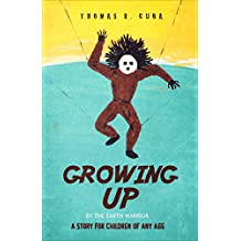 Growing Up: A Story for Children of Any Age