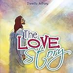 The Love Story | Stenetta Anthony