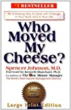 Who Moved My Cheese? by Spencer Johnson (2000-11-13)