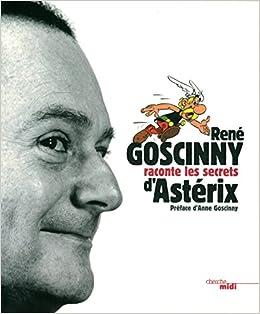 Amazon Fr Goscinny Raconte Les Secrets D Asterix Rene