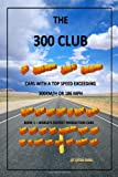 The Three Hundred Club - Cars with a Top Speed Exceeding 300 KM/H, Sybrand Anema, 1434908100