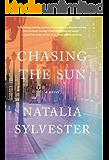 Chasing the Sun: A Novel