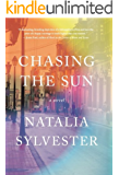 Chasing the Sun: A Novel