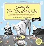 Cooking the Three Dog Bakery Way by Mark Beckloff (2005-01-01)
