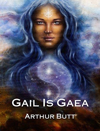 Gail is Gaea by [Butt, Arthur]