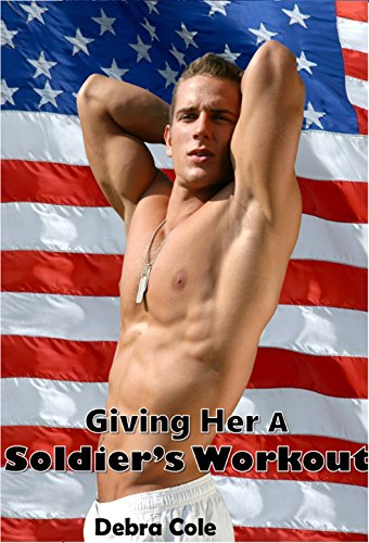 - Giving Her A Soldier's Workout (Taboo Military Older Man Younger Woman Pregnancy Risk Forbidden Romance)