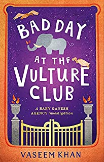 Book Cover: Bad Day at the Vulture Club: Baby Ganesh Agency Book 5