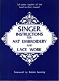 Singer Instructions for Art Embroidery and Lace Work, Singer Sewing Machine Company Staff, 0932086195