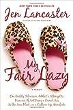 My Fair Lazy, Jen Lancaster, 0451231864