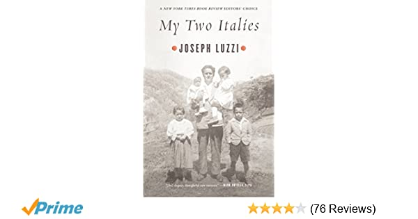 My Two Italies A Personal And Cultural History Joseph Luzzi