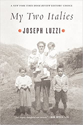 My Two Italies: A Personal and Cultural History: Joseph Luzzi