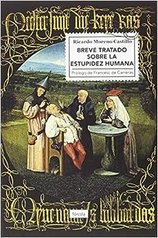 Breve Tratado Sobre La Estupidez Humana por Ricardo Moreno Castillo epub