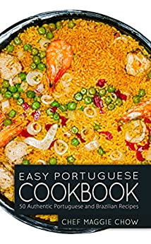 Easy portuguese cookbook 50 authentic portuguese and brazilian easy portuguese cookbook 50 authentic portuguese and brazilian recipes portuguese cookbook portuguese recipes forumfinder Images