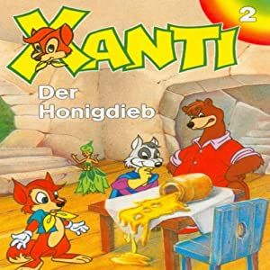 Der Honigdieb (Xanti 2) Hörspiel