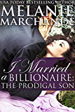 I Married a Billionaire: The Prodigal Son (Contemporary Romance) (Book 3)